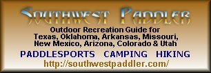 Southwest Paddler - A Paddler's Reference Guide to the Rivers of Texas, Oklahoma, Arkansas, Missouri, New Mexico, Arizona, Colorado and Utah